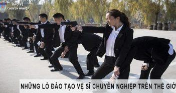 Lò đào tạo vệ sĩ nổi tiếng trên thế giới