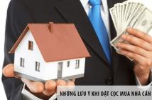 Những lưu ý khi đặt cọc mua nhà cần tuyệt đối ghi nhớ kỹ