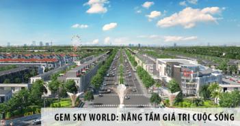 Khu đô thị Gem Sky World: Nâng tầm giá trị cuộc sống