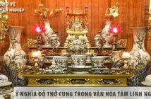 Bật mí ý nghĩa đồ thờ cúng trong văn hóa tâm linh người Việt